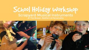 Scrapyard Musical Instruments   The Bower, Parramatta @ The Bower, Parramatta   Parramatta   New South Wales   Australia
