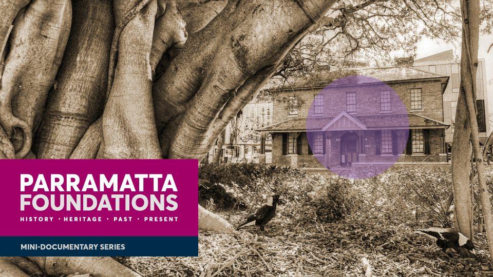 Parramatta Foundations Mini-Documentary Series Foundation Day 2020